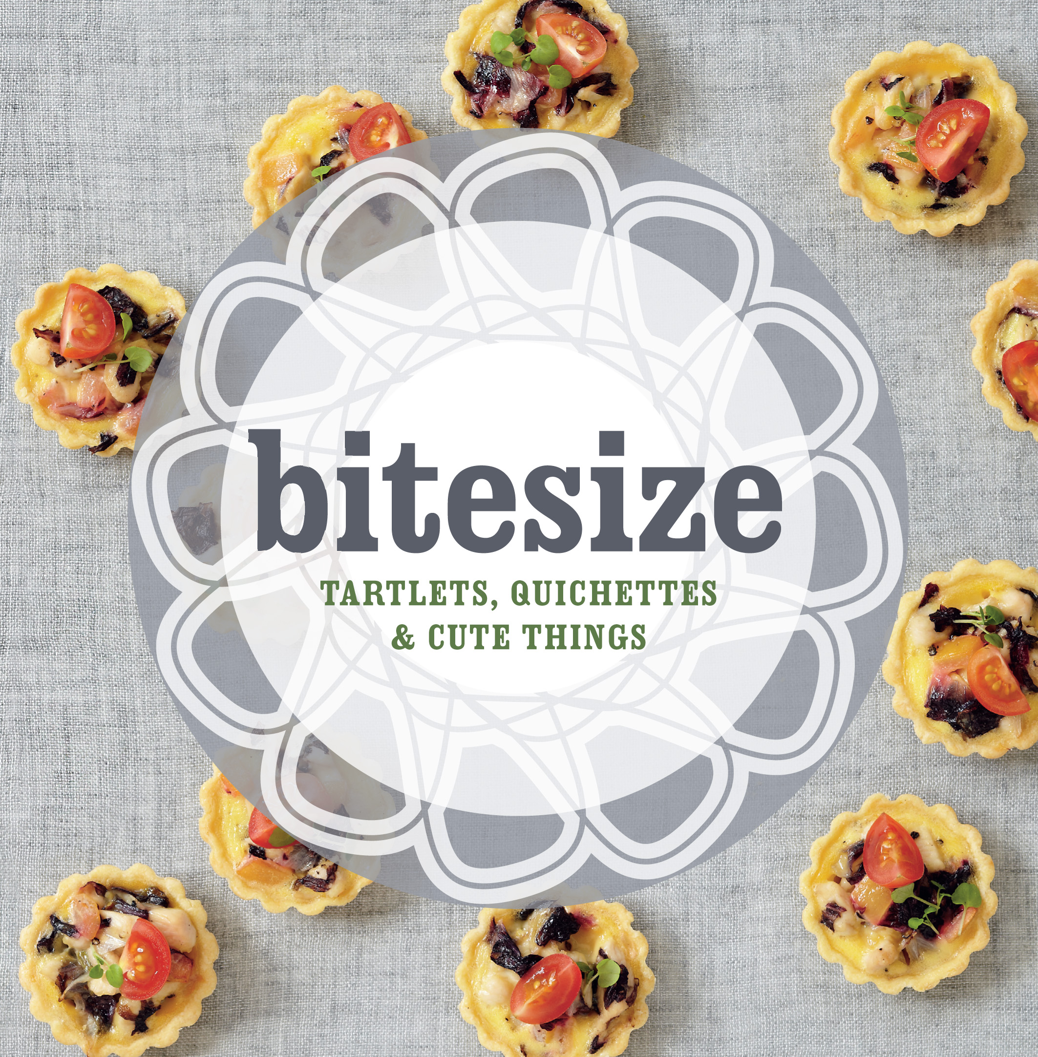 Bitesize: 50 Tartlets, Quiches and Cute Things