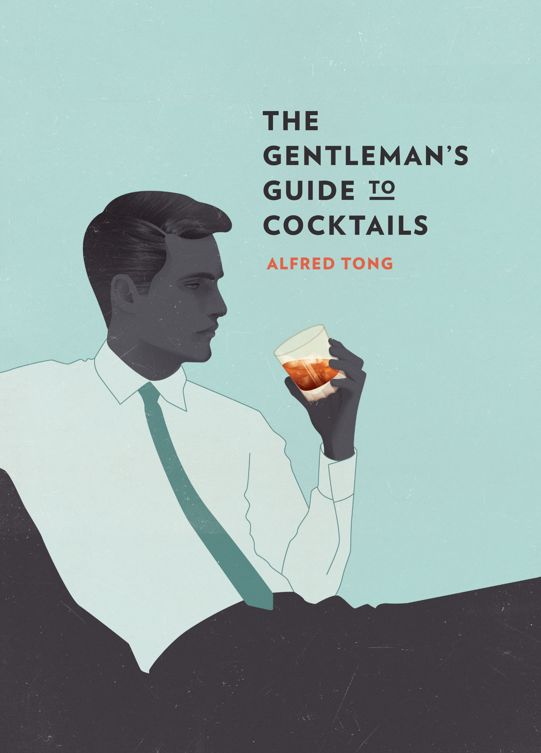 Gentleman's Guide to Cocktails, The