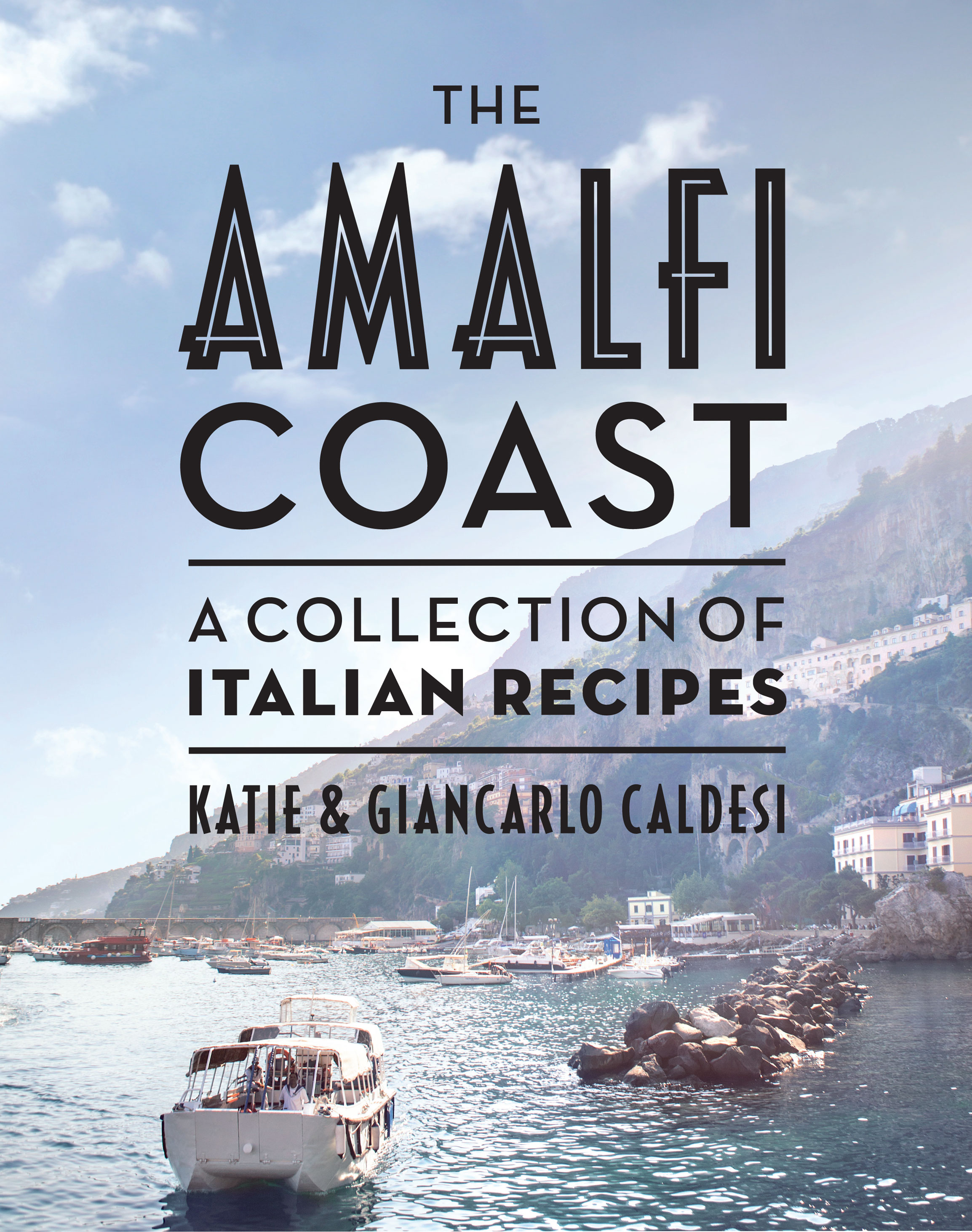Amalfi Coast, The: A Collection of Italian Recipes