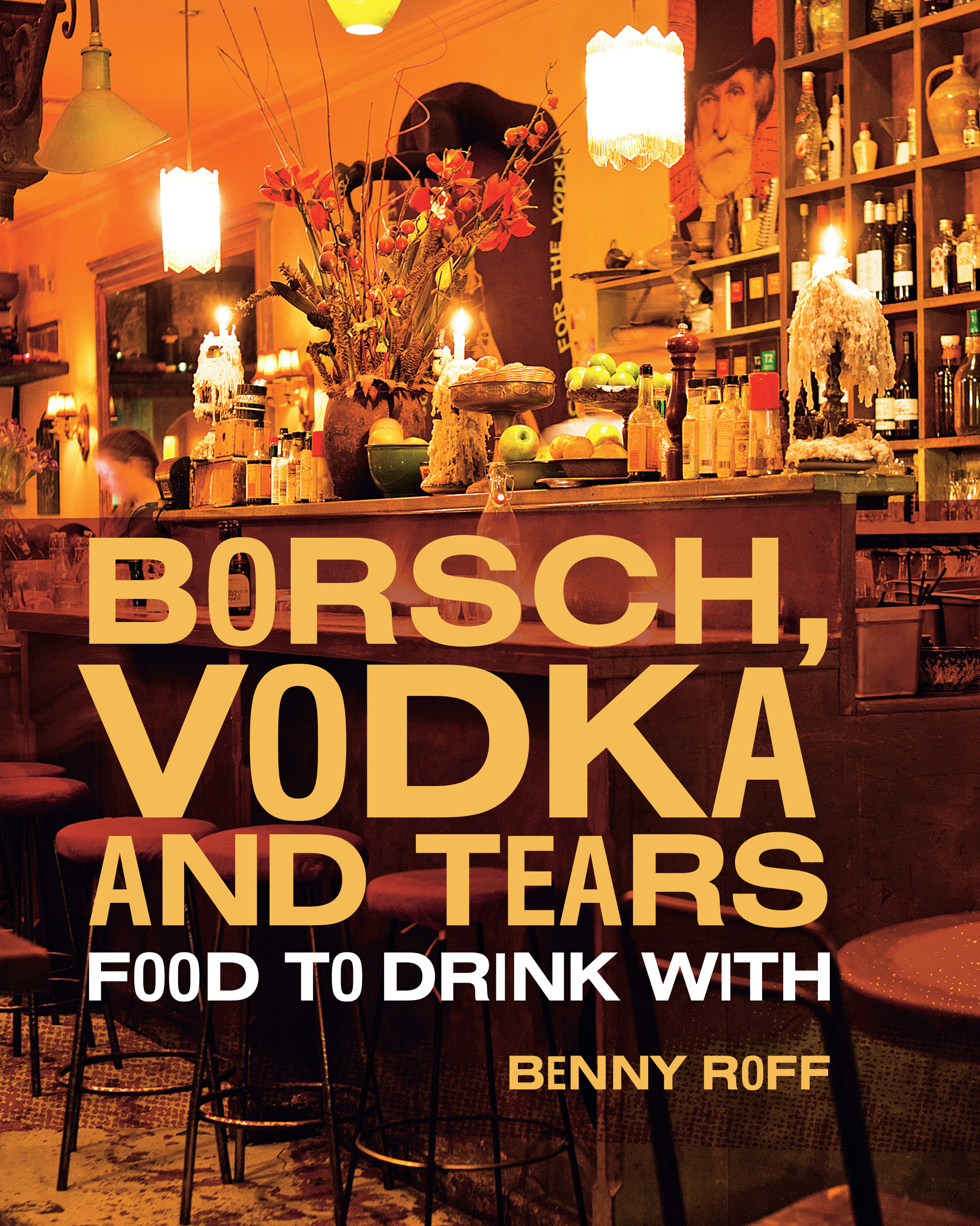 Borsch, Vodka and Tears